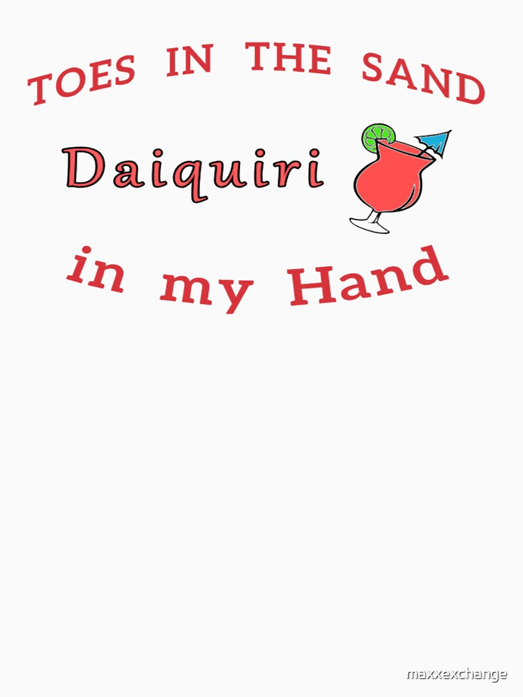 Daiquiri, Toes in the Sand, Ladies Funny Gift. by maxxexchange