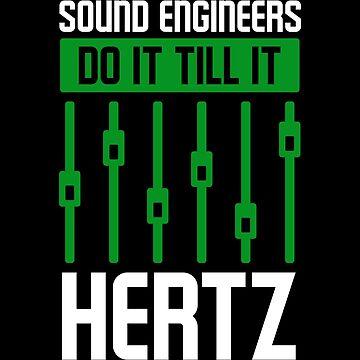 Sound Engineer Hertz Audio Mixer Music Studio Gift by Netsrikfa