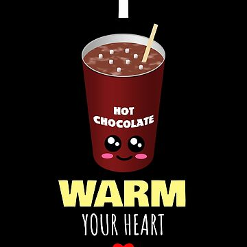 I Warm Your Heart Cute Hot Cocoa Pun by DogBoo