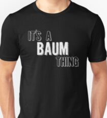 It's A Baum Thing Unisex T-Shirt