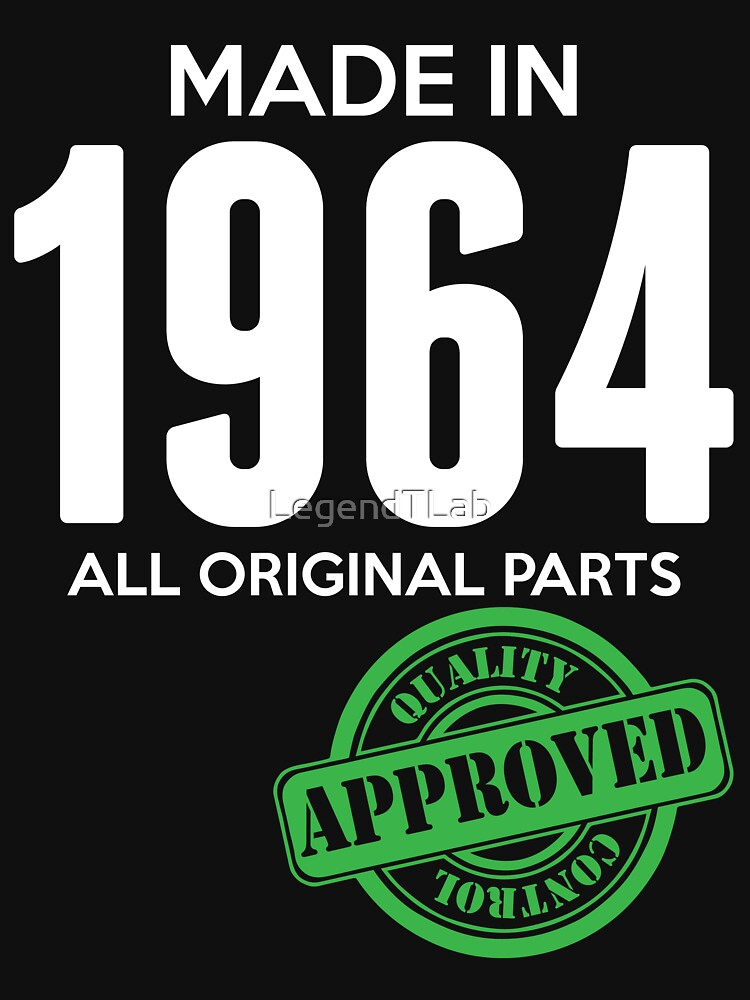 Made In 1964 All Original Parts - Quality Control Approved by LegendTLab