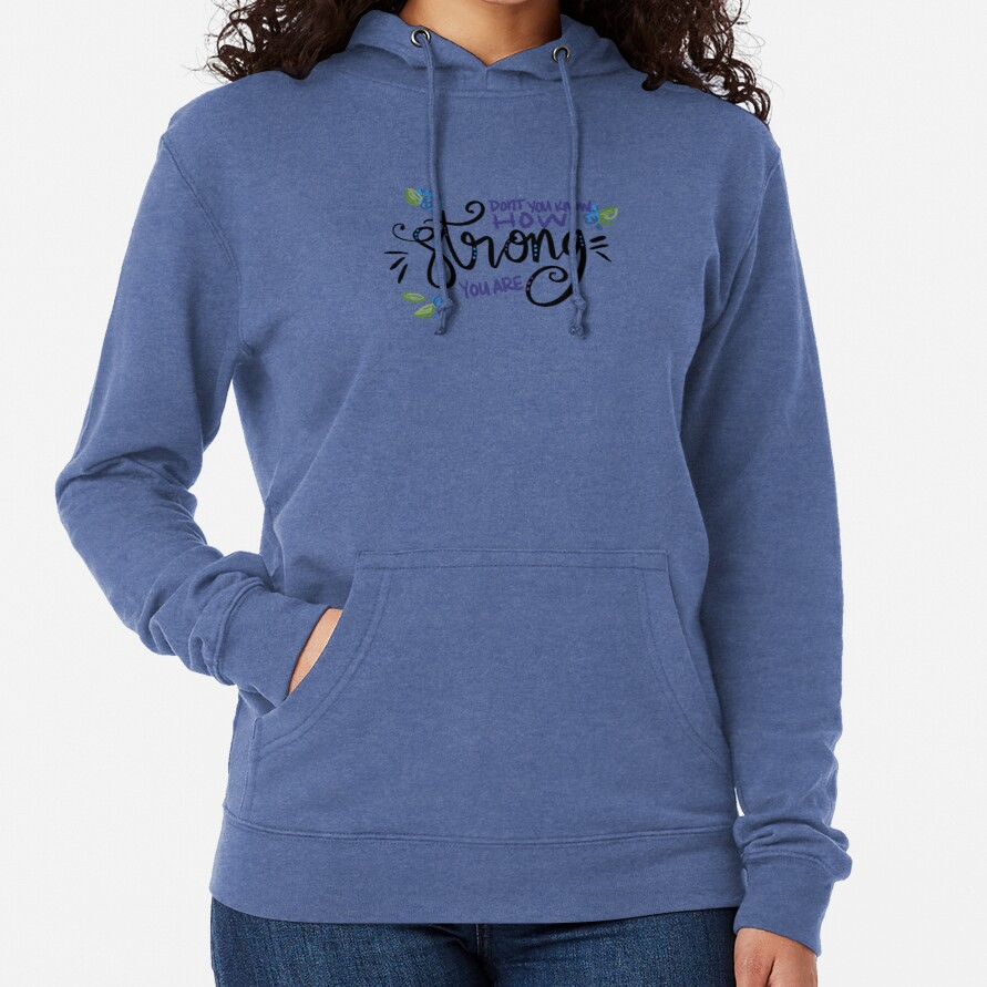 How Strong You Are Lightweight Hoodie