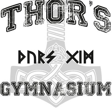 Thor's Gymnasium - The Quickest Route to Valhalla by CloakAndDaggers