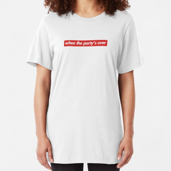 when the party's over - supreme logo style Slim Fit T-Shirt