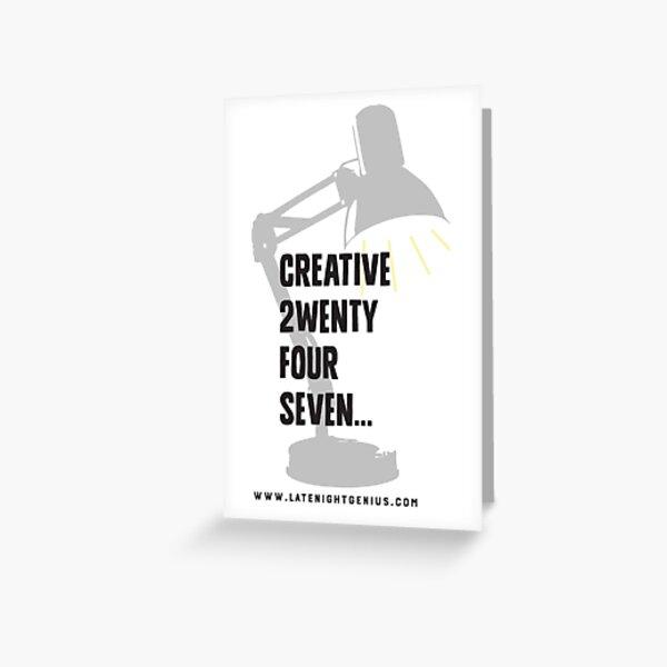 Creative 24/7 Greeting Card