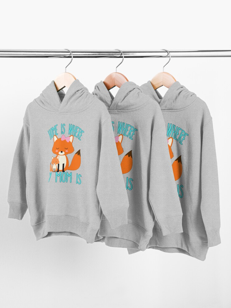 Alternate view of Home Is Where My Mom Is Quote Mother and Baby Fox Toddler Pullover Hoodie