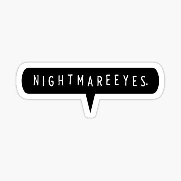 NITW - Nightmareeyes Sticker
