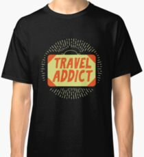 Cool Travel Addict Suitcase Traveling Buddies or Traveler gift Classic T-Shirt