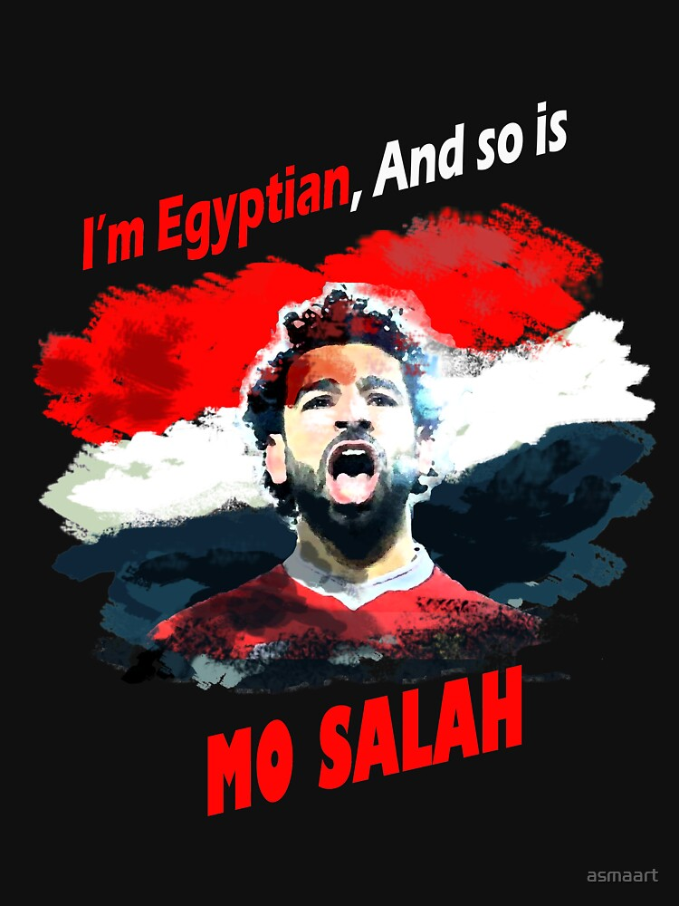 I am Egyptian, And so is MO SALAH by asmaart
