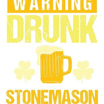 Stonemason St. Patricks Day 2019 Funny Slogan Novelty Gift by epicshirts