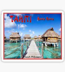 TAHITI: Bora Bora Reisen nach Französisch-Polynesien Print Sticker