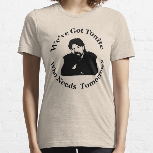 Bob - We've Got Tonite - Seger Essential T-Shirt