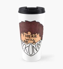 There Will Be A Reckoning Travel Mug