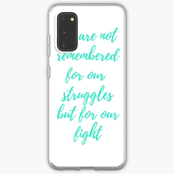 We are remembered... Samsung Galaxy Soft Case