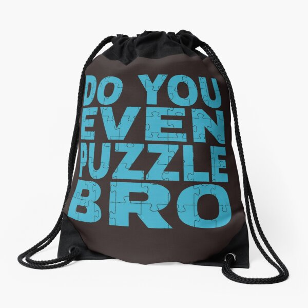 Do You Even Puzzle Bro Drawstring Bag