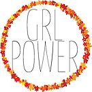 GRL POWER by Meg Schwindler