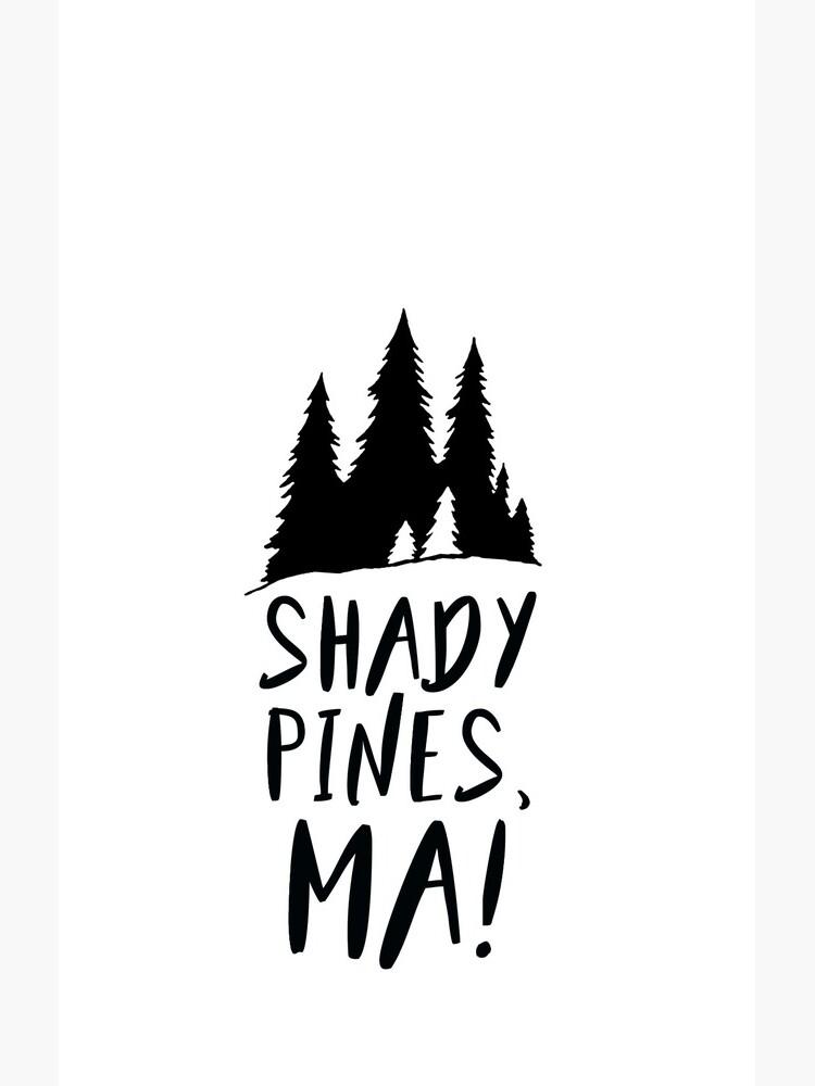 Shady Pines, Ma! by sophiapetrillo