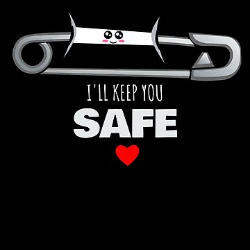 I'll Keep You Safe Cute Safety Pin Pun by DogBoo