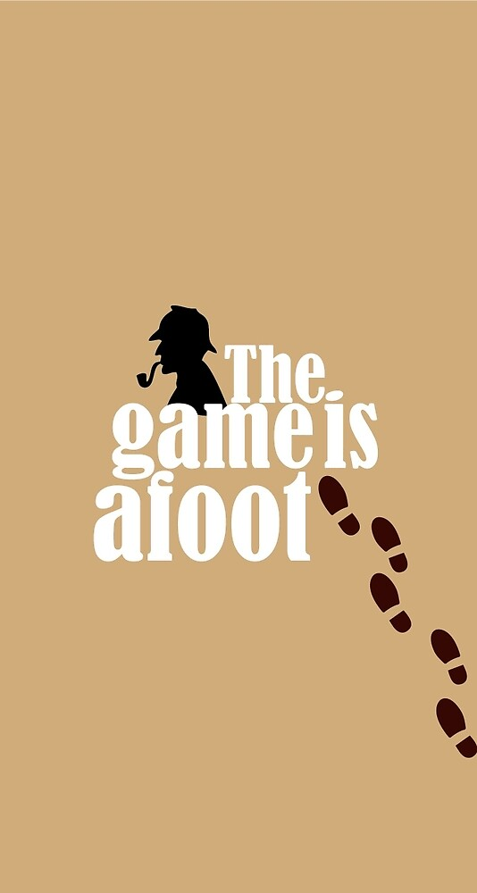 The game is afoot  by lakshmurali