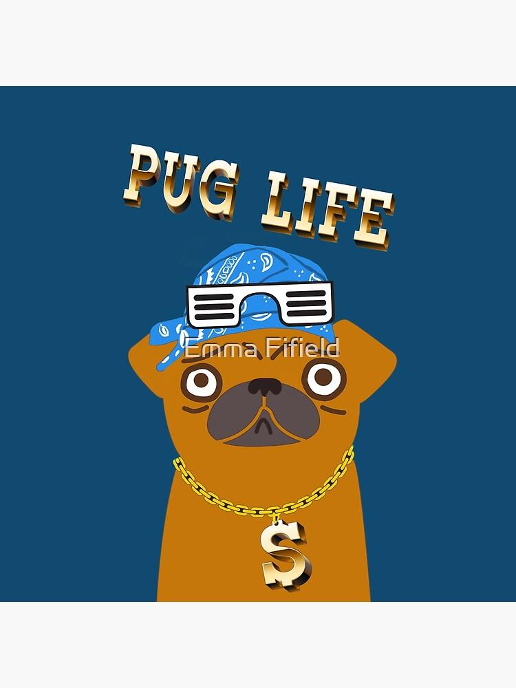 ¡El perro Gangsta de Pug Life ama los dólares y las perras con la espalda! de emmafifield