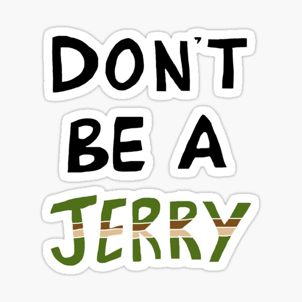 Don't Be a Jerry Rick and Morty Fan Art Sticker
