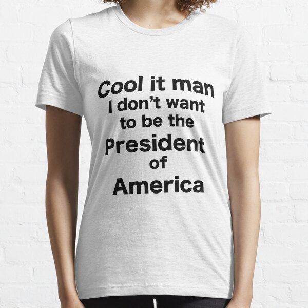 President of America Essential T-Shirt
