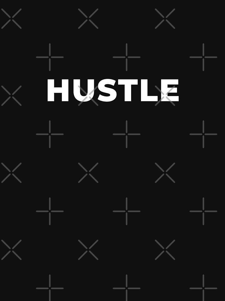 Hustle by inspire-gifts
