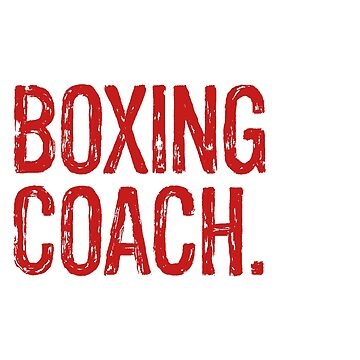 Best Boxing Coach Ever - Boxer Trainer Gift Fighting by EcoKeeps