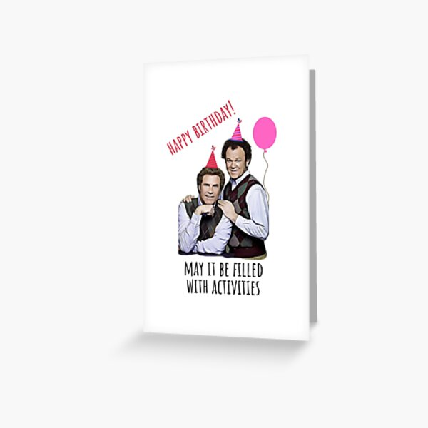 Happy birthday, Step brothers, funny birthday humor, friendship, family, Brennan Huff, Dale Doback, banter, jokes, gift, present, ideas Greeting Card