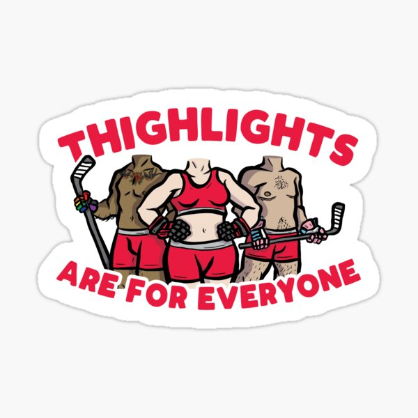 Thighlights Are For Everyone Sticker