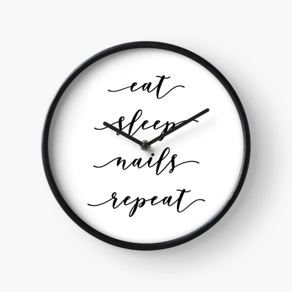 Eat Sleep Nails Repeat - Nail Technician Manicurist Clock