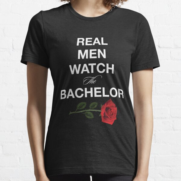 Real Men Watch The Bachelor Essential T-Shirt