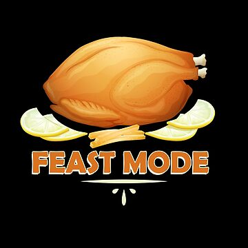 Funny Feast Mode Thanksgiving Turkey by perfectpresents