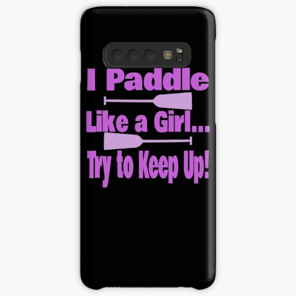 Dragon Boat I Paddle Like A Girl Try To Keep Up Samsung Galaxy Snap Case