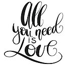 all  you need is love by Bee and Glow Illustrations Shop