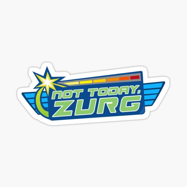 Not Today, Zurg Sticker
