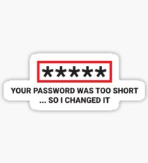 I Changed Your Password Sticker