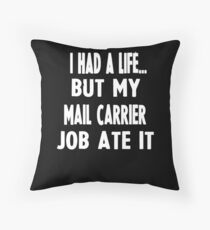 Funny Gifts For Mail Carriers  Throw Pillow