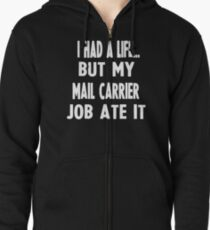 Funny Gifts For Mail Carriers  Zipped Hoodie