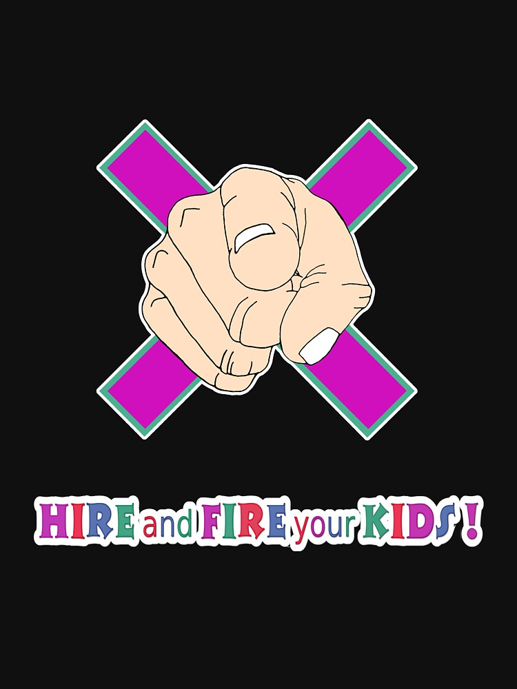 hire and fire your kids 2019 v2 by WOWe