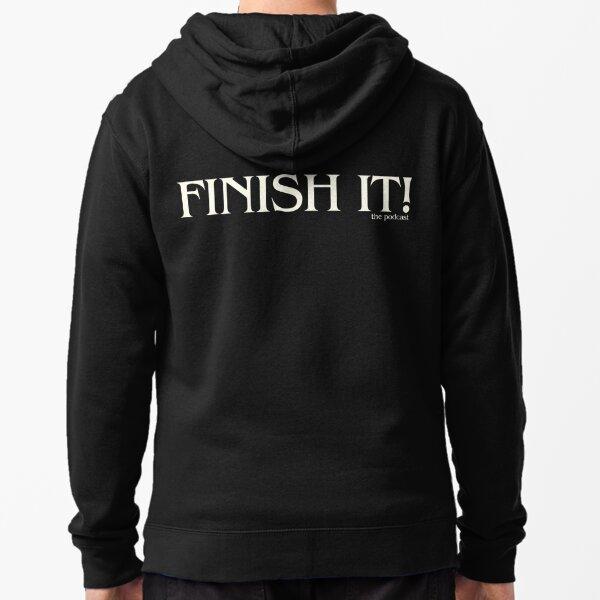 Finish It! Podcast Logo Zipped Hoodie