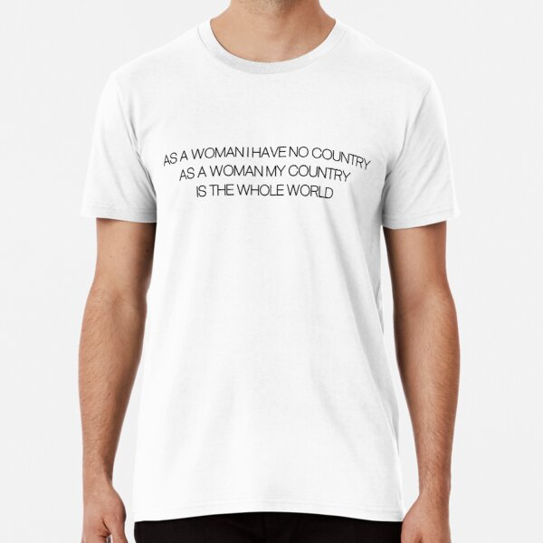 As A Woman I Have No Country Premium T-Shirt