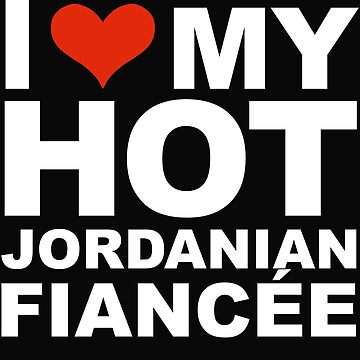 I Love my hot Jordanian Fiancee Engaged Engagement Jordan by losttribe