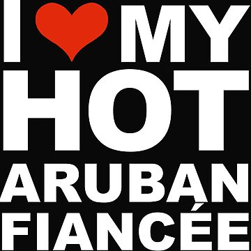 I Love my hot Aruban Fiancee Engaged Engagement Aruba by losttribe