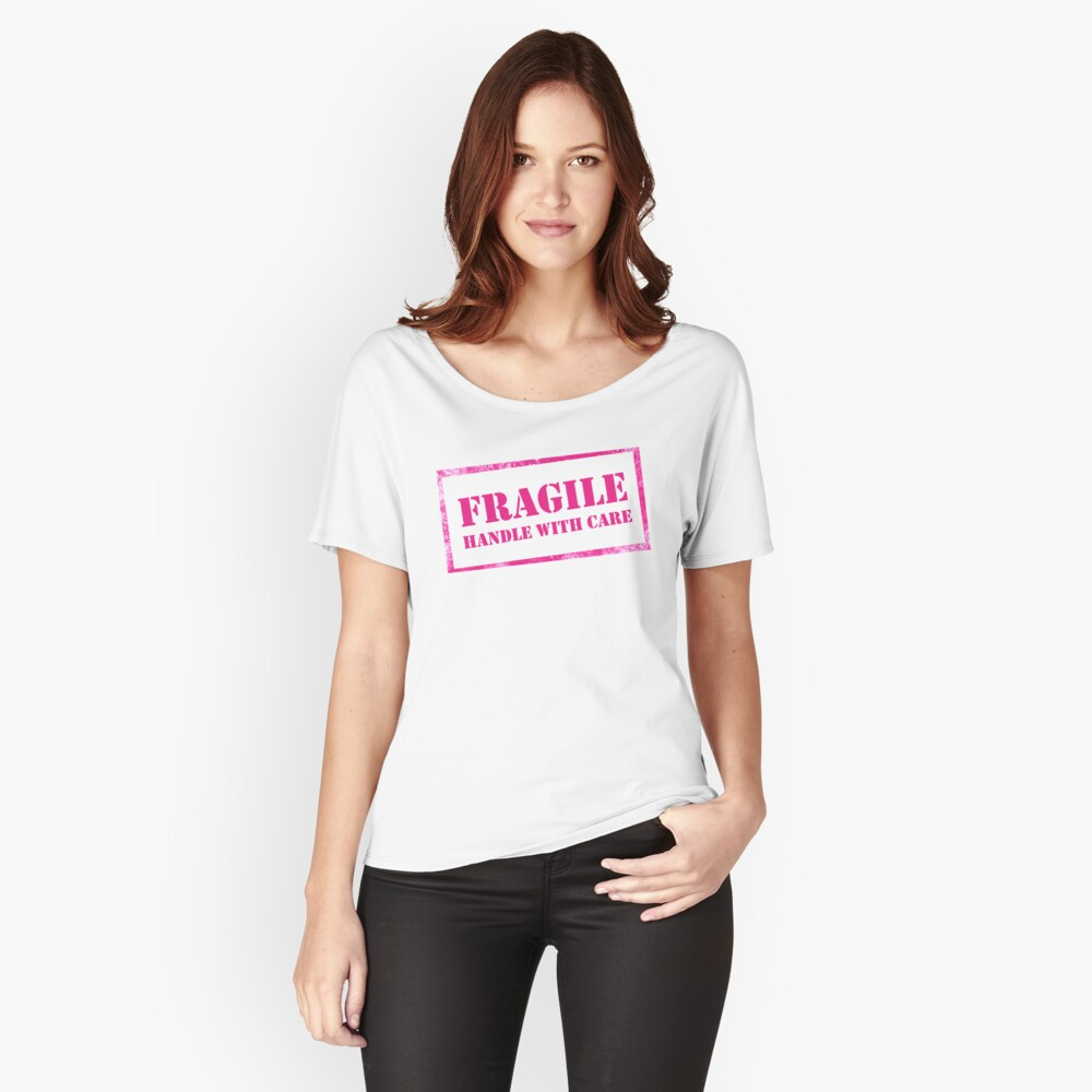Fragile, Handle with Care Relaxed Fit T-Shirt