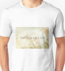 Thank You For Being A Friend Unisex T-Shirt