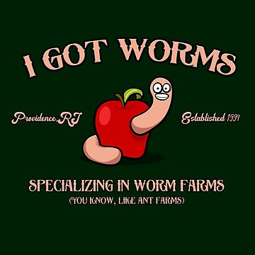 I Got Worms, Specializing in Worm Farms by Mark5ky