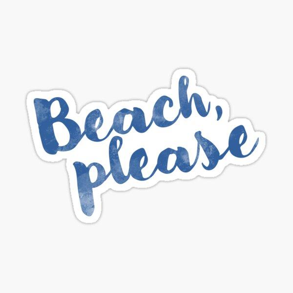 Beach please hand lettering Sticker