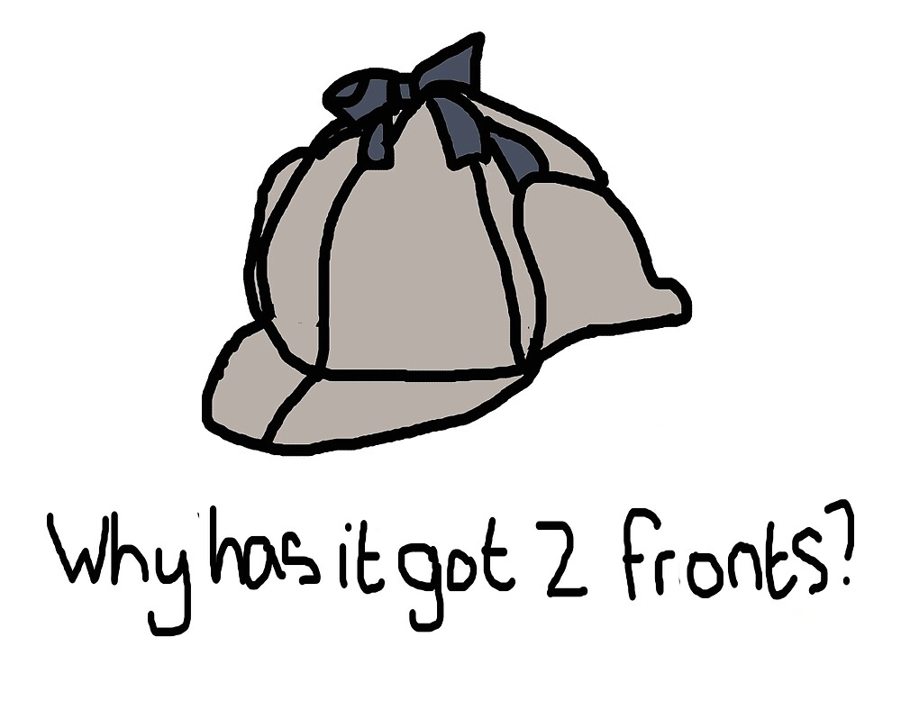 Deerstalker hat - Why has it got two fronts? by awildlibby