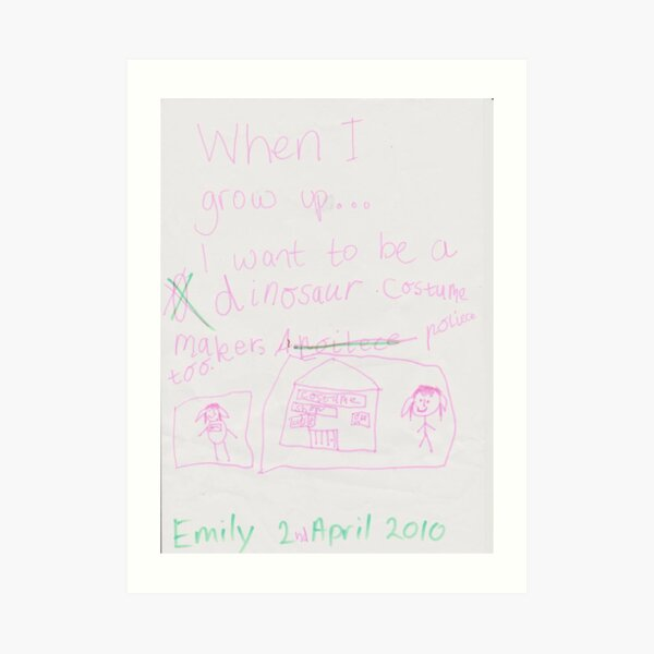 When I grow up . . . I want to be (Emily) Art Print